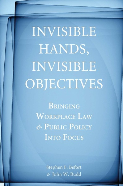 Cover of Invisible Hands, Invisible Objectives by Stephen F. Befort and John W. Budd