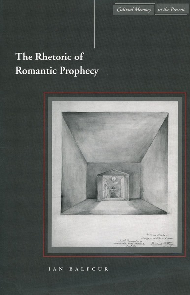 Cover of The Rhetoric of Romantic Prophecy by Ian Balfour