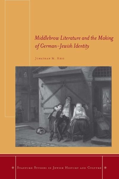 Cover of Middlebrow Literature and the Making of German-Jewish Identity by Jonathan M. Hess