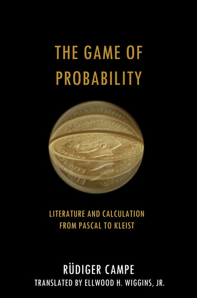 Cover of The Game of Probability by Rüdiger Campe Translated by Ellwood H. Wiggins, Jr.