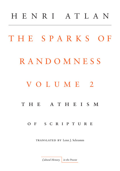 Cover of The Sparks of Randomness, Volume 2 by Henri Atlan Translated by Lenn J.Schramm