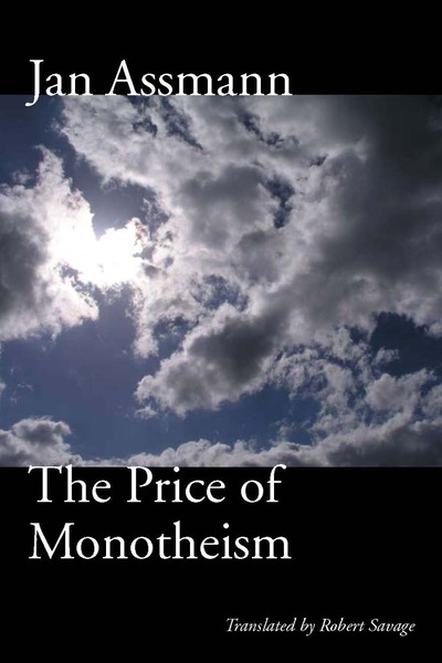 Cover of The Price of Monotheism by Jan Assmann Translated by Robert Savage