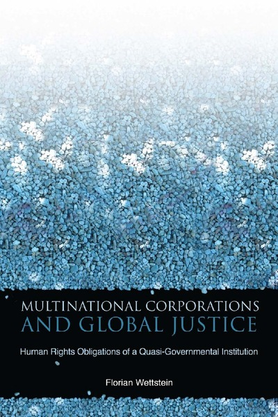 Cover of Multinational Corporations and Global Justice by Florian Wettstein