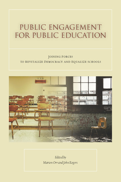 Cover of Public Engagement for Public Education by Edited by Marion Orr and John Rogers