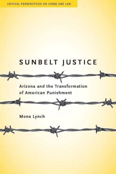 Cover of Sunbelt Justice by Mona Lynch