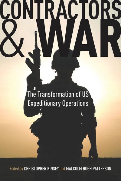 Cover of Contractors and War by Edited by Christopher Kinsey and Malcolm Hugh Patterson