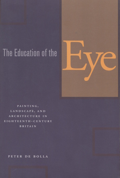 Cover of The Education of the Eye by Peter de Bolla