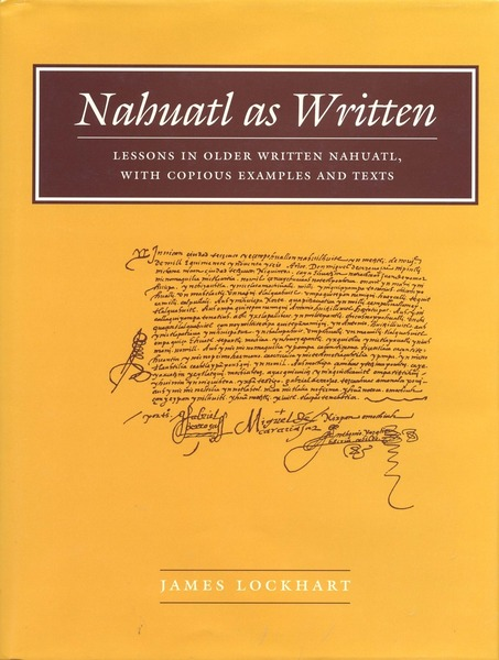 Cover of Nahuatl as Written by James Lockhart