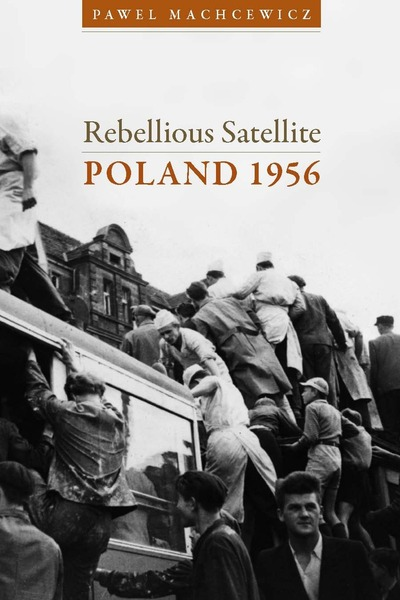 Cover of Rebellious Satellite by Pawel Machcewicz