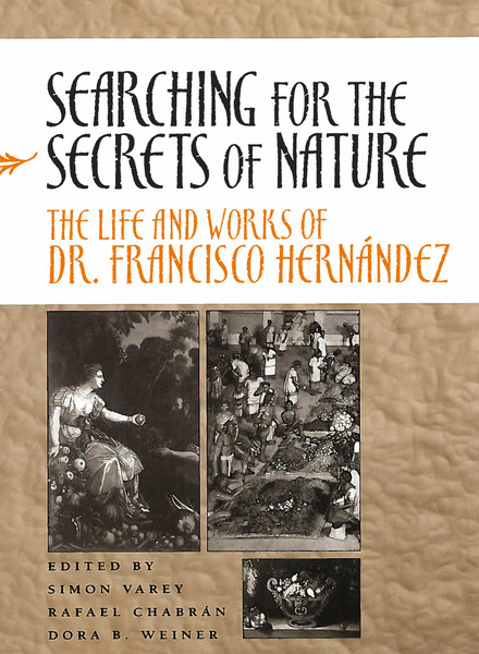 Cover of Searching for the Secrets of Nature by Edited by Simon Varey, Rafael Chabrán, and Dora B. Weiner