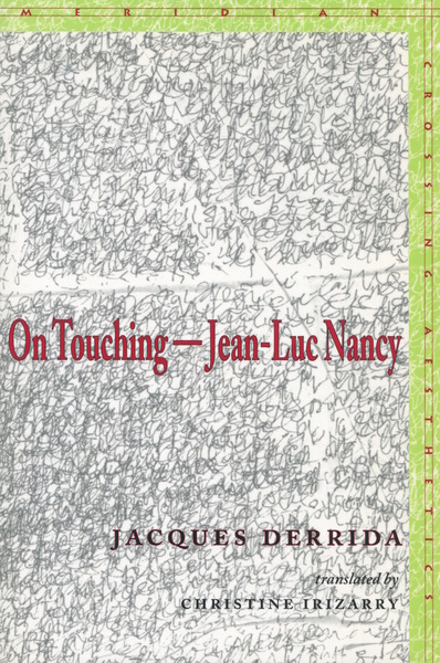 Cover of On Touching—Jean-Luc Nancy by Jacques Derrida, Translated by Christine Irizarry