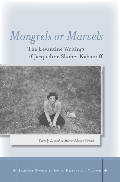 Cover of Mongrels or Marvels by Edited by Deborah A. Starr and Sasson Somekh