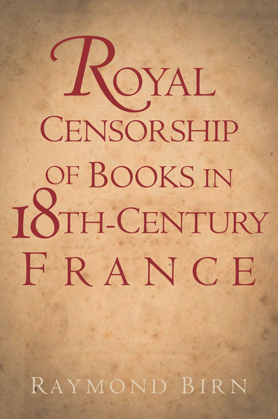 Cover of Royal Censorship of Books in Eighteenth-Century France by Raymond Birn