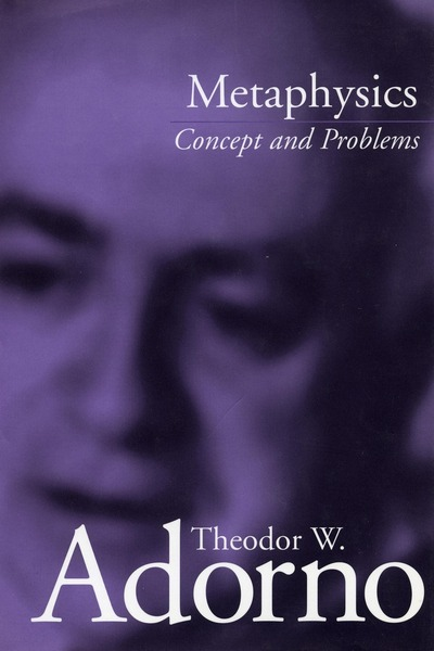 Cover of Metaphysics by Theodor W. Adorno Edited by Rolf Tiedemann Translated by Edmund Jephcott