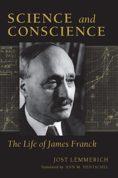 Cover of Science and Conscience by Jost Lemmerich Translated by Ann M. Hentschel