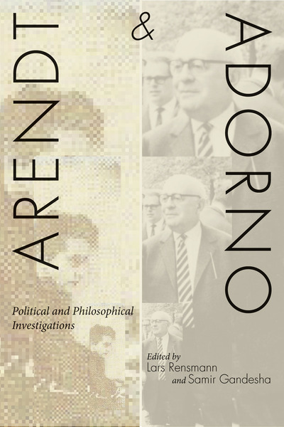 Cover of Arendt and Adorno by Edited by Lars Rensmann and Samir Gandesha