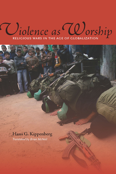 Cover of Violence as Worship by Hans G. Kippenberg Translated by Brian McNeil
