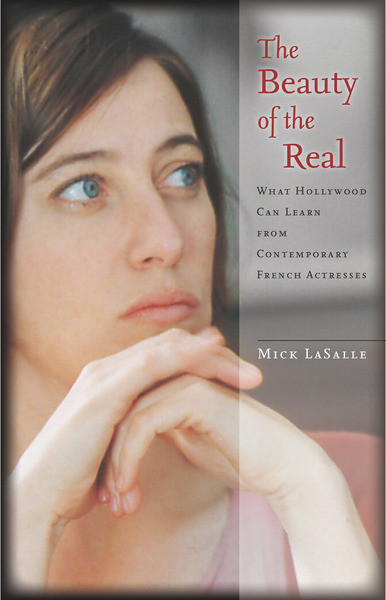 Cover of The Beauty of the Real by Mick LaSalle