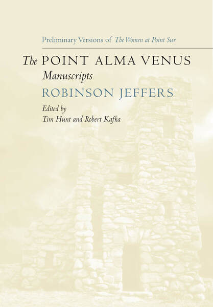 Cover of The Point Alma Venus Manuscripts by Robinson Jeffers, Edited by Tim Hunt and Robert Kafka