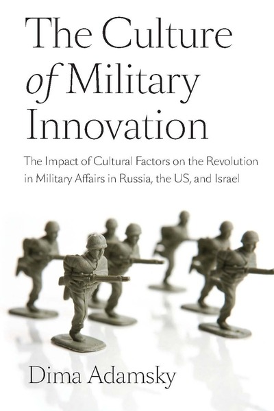 Cover of The Culture of Military Innovation by Dima Adamsky