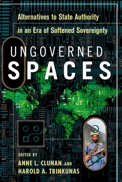 Cover of Ungoverned Spaces by Edited by Anne L. Clunan and Harold A. Trinkunas