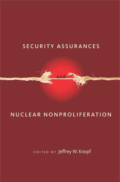 Cover of Security Assurances and Nuclear Nonproliferation by Edited by Jeffrey W. Knopf