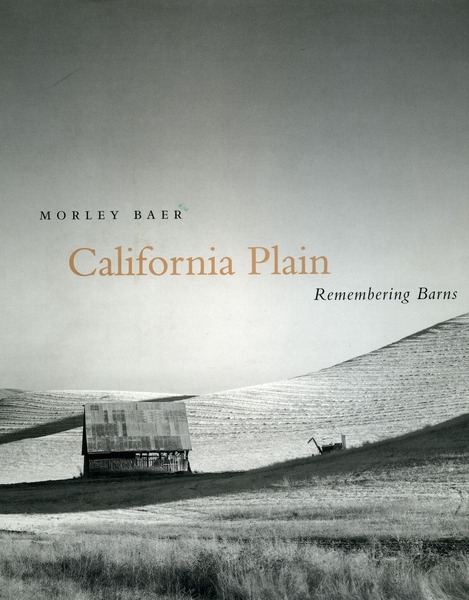 Cover of California Plain by Morley Baer  With Essays by Bright Eastman  and Patrick Jablonski