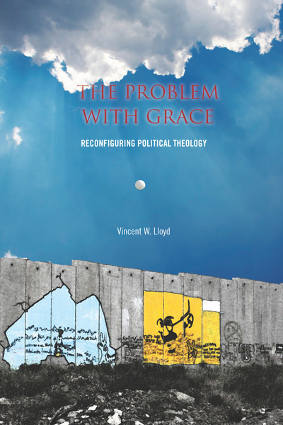 Cover of The Problem with Grace by Vincent W. Lloyd