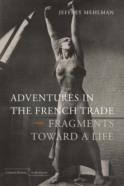 Cover of Adventures in the French Trade by Jeffrey Mehlman