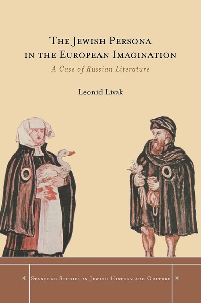 Cover of The Jewish Persona in the European Imagination by Leonid Livak