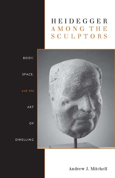 Cover of Heidegger Among the Sculptors by Andrew J. Mitchell