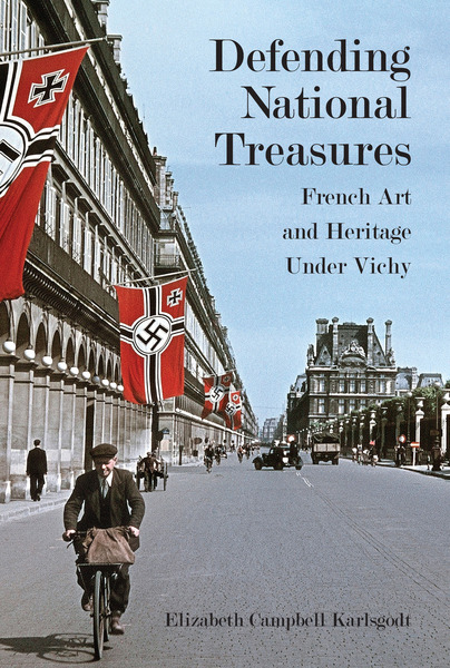 Defending National Treasures: French Art and Heritage Under Vichy ...