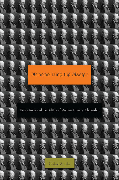 Cover of Monopolizing the Master by Michael Anesko