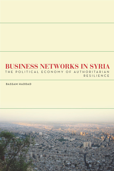 Cover of Business Networks in Syria by Bassam Haddad