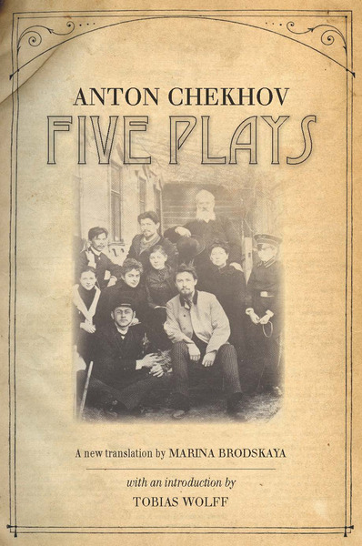 Cover of Five Plays by Anton Chekhov Translated by Marina Brodskaya with an Introduction by Tobias Wolff