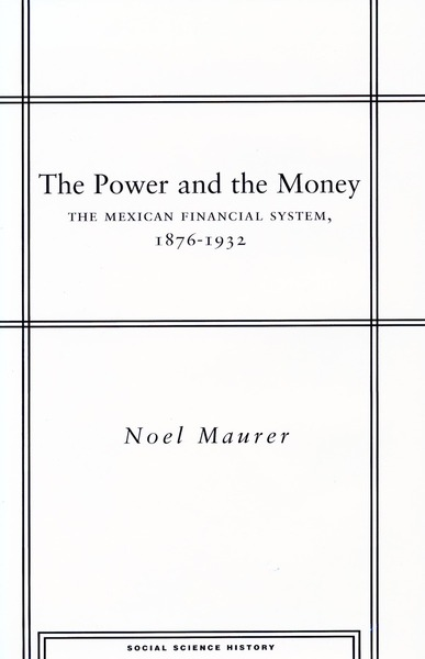Cover of The Power and the Money by Noel Maurer