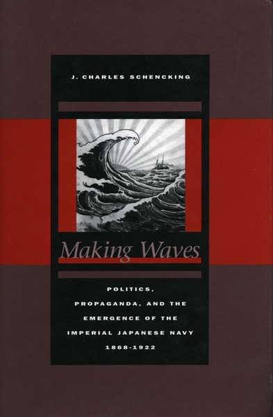 Cover of Making Waves by J. Charles Schencking