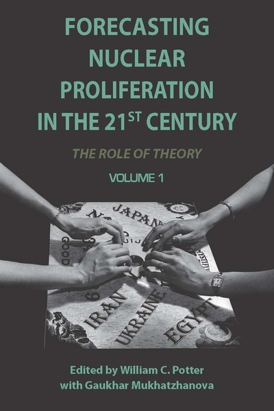 Cover of Forecasting Nuclear Proliferation in the 21st Century by Edited by William C. Potter with Gaukhar Mukhatzhanova