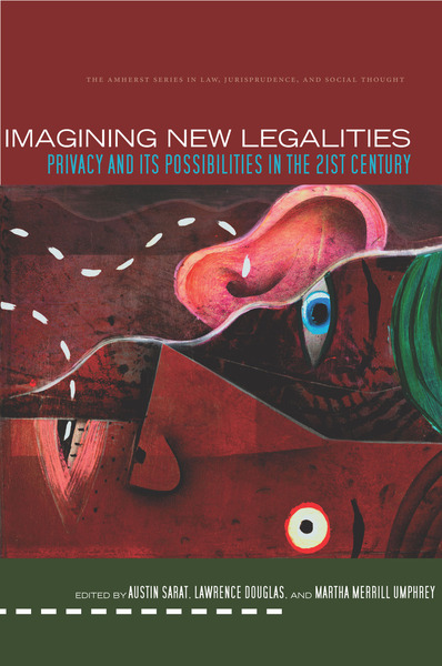 Cover of Imagining New Legalities by Edited by Austin Sarat, Lawrence Douglas, and Martha Merrill Umphrey