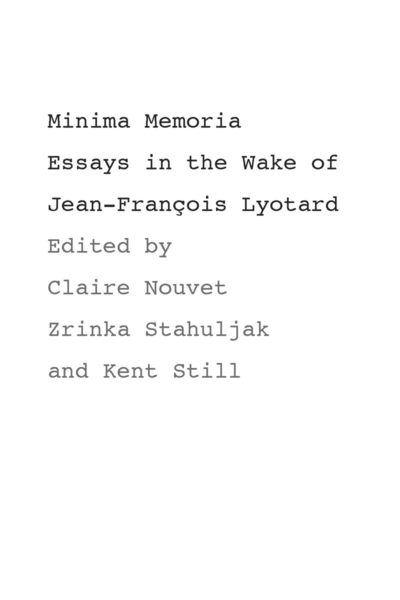 Cover of Minima Memoria by Edited by Claire Nouvet , Zrinka Stahuljak, and Kent Still