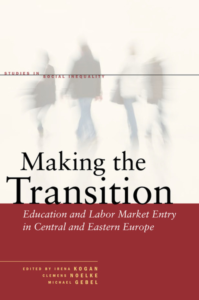 Cover of Making the Transition by Edited by Irena Kogan, Clemens Noelke, and Michael Gebel