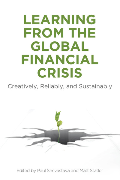 Cover of Learning From the Global Financial Crisis by Edited by Paul Shrivastava and Matt Statler