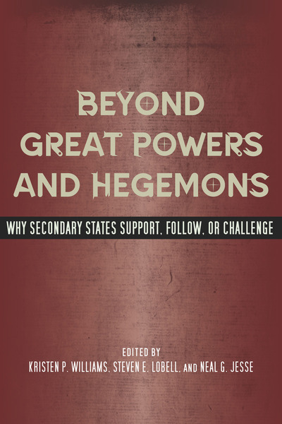Cover of Beyond Great Powers and Hegemons by Edited by Kristen P. Williams, Steven E. Lobell, and Neal G. Jesse