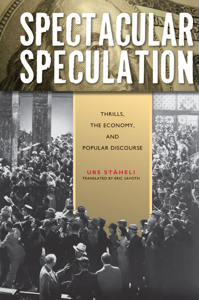 Cover of Spectacular Speculation by Urs Stäheli Translated by Eric Savoth