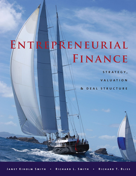 Cover of Entrepreneurial Finance by Janet Kiholm Smith, Richard L. Smith, and Richard T. Bliss