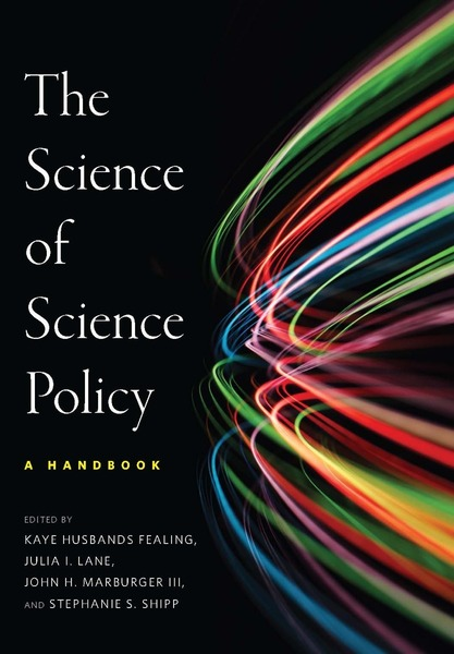 Cover of The Science of Science Policy by Edited by Kaye Husbands Fealing, Julia I. Lane, John H. Marburger III, and Stephanie S. Shipp