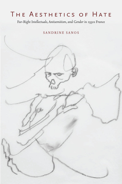Cover of The Aesthetics of Hate by Sandrine Sanos