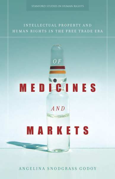 Cover of Of Medicines and Markets by Angelina Snodgrass Godoy