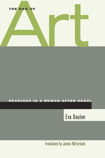 Cover of The End of Art by Eva Geulen, Translated by James McFarland