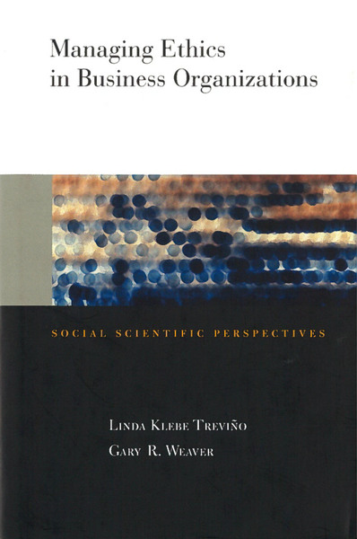 Cover of Managing Ethics in Business Organizations by Linda Klebe Treviño and Gary R. Weaver
